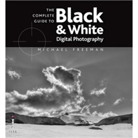 The Complete Guide to Black and White  Digital Photography[完整指南,数字黑与白]价格比较